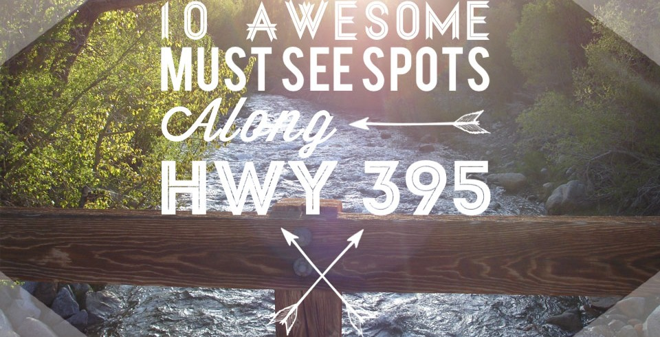10 Awesome Must See Spots Along Highway 395 – Episode #4