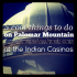 5 Cool Things To Do On Palomar Mountain After Losing All Your Coin At the Indian Casinos – Episode #6