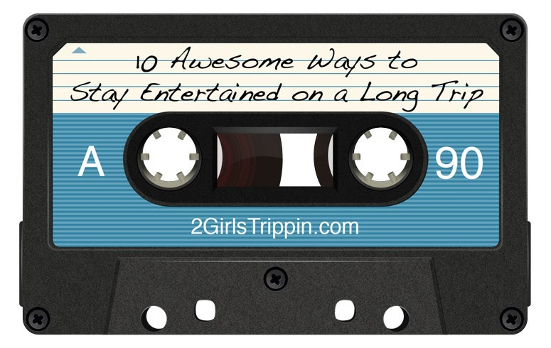 10 Awesome Ways to Stay Entertained on a Long Trip – Episode 11